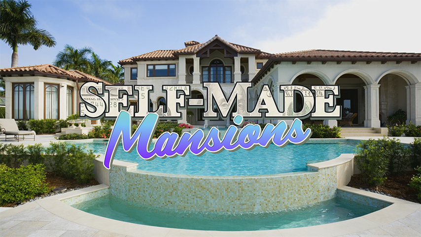 Self-Made Mansions